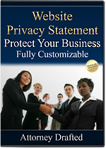 Download a website and blog privacy statement today. Our privacy statement is attorney drafted to help protect your online business. Website and blog owners run a great risk of operating their site without a legally compliant privacy statement.